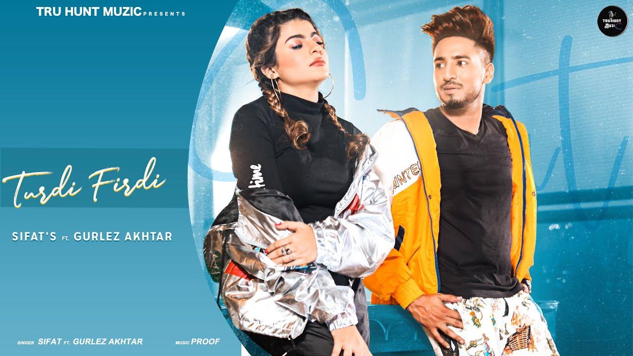 Sifat & Gurlej Akhtar ft Proof – Turdi Firdi