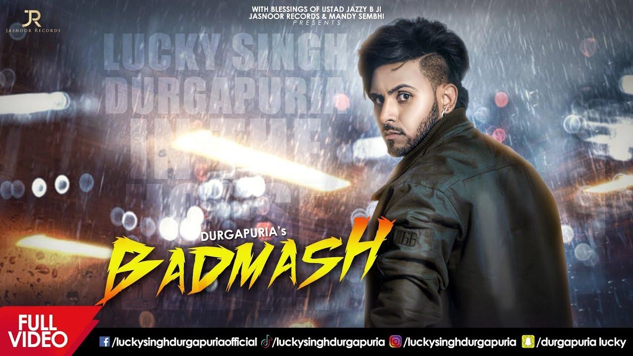 Lucky Singh Durgapuria – Badmash