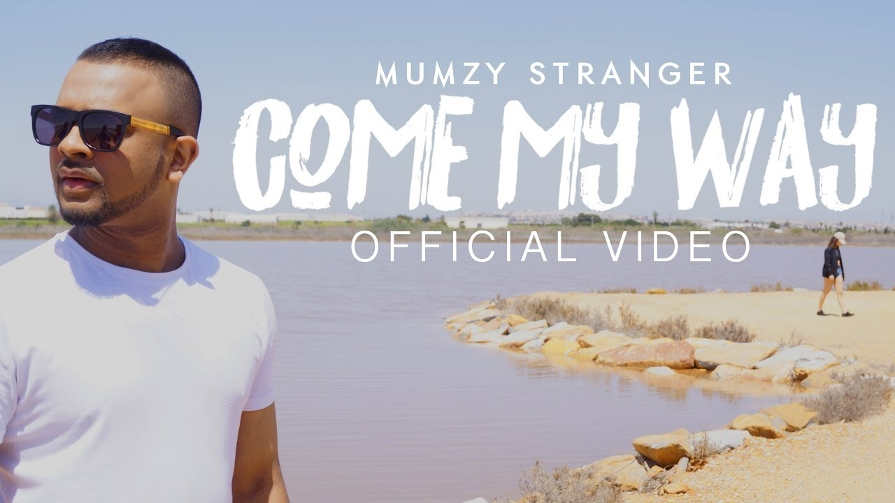 Mumzy Stranger – Come My Way