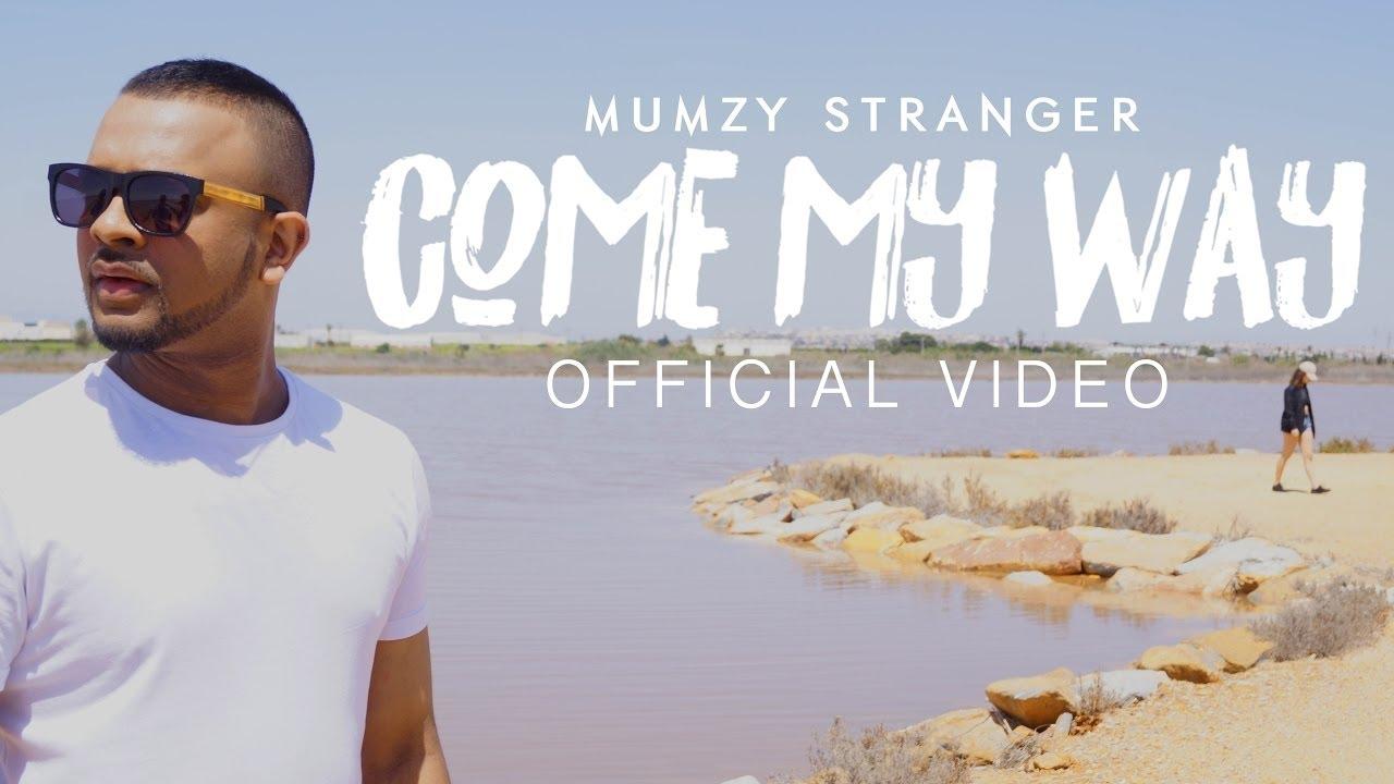 Mumzy Stranger – Come My Way