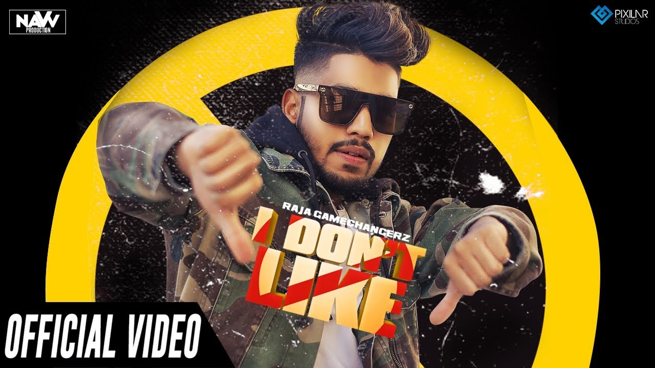 Raja Game Changerz – I Don't Like