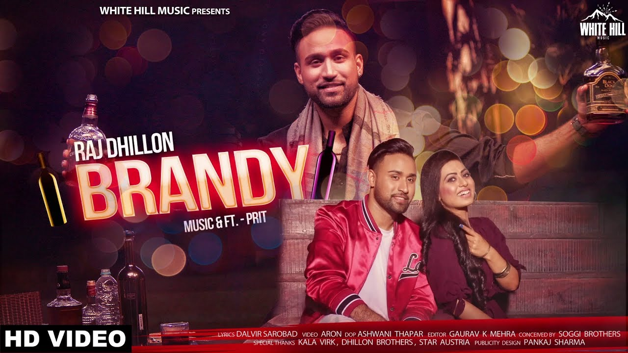 Raj Dhillon ft Prit – Brandy