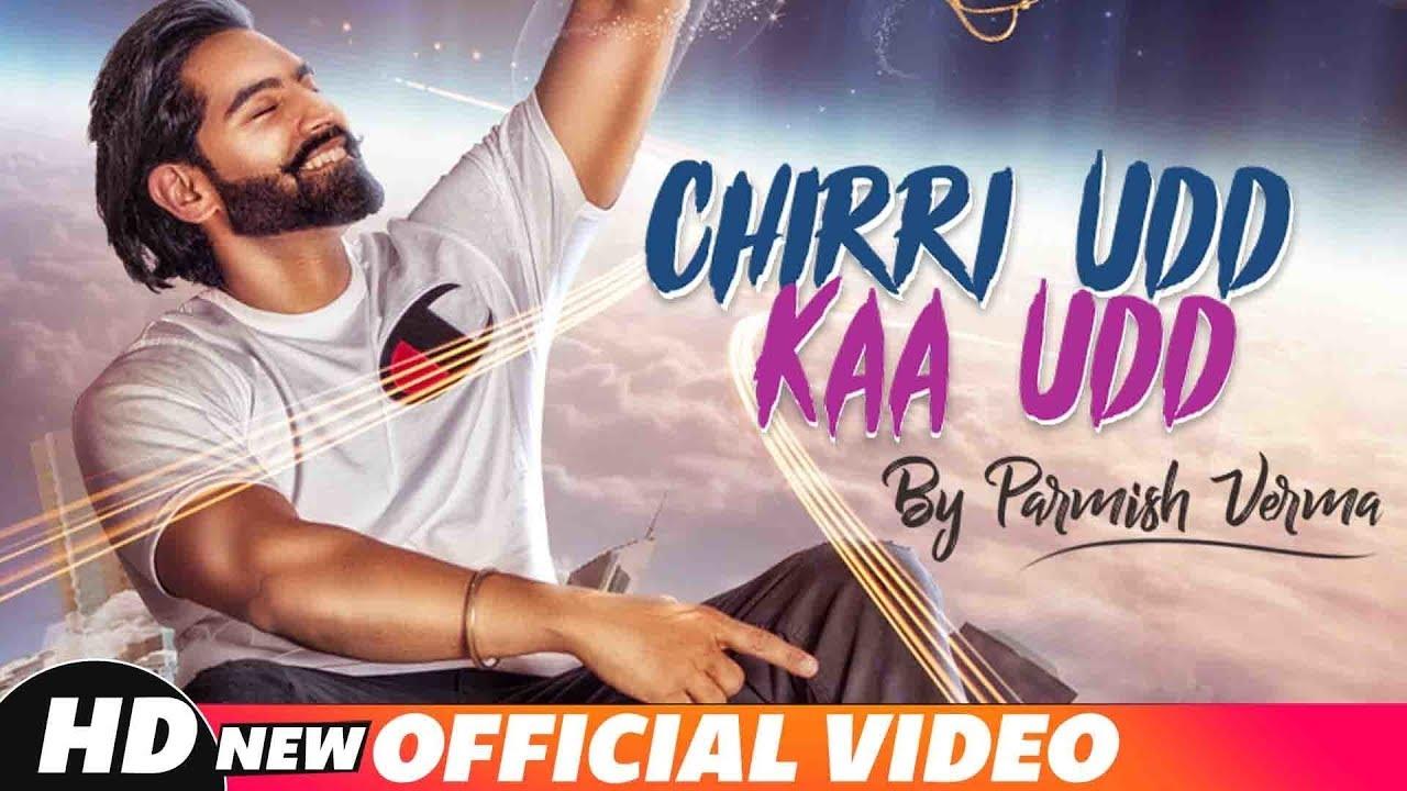 Parmish Verma – Chirri Udd Kaa Udd