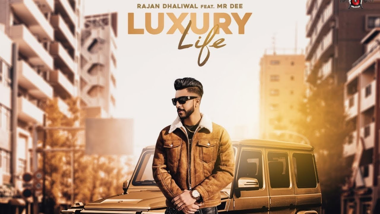 Rajan Dhaliwal ft Mr. Dee & Western Penduz – Luxury Life