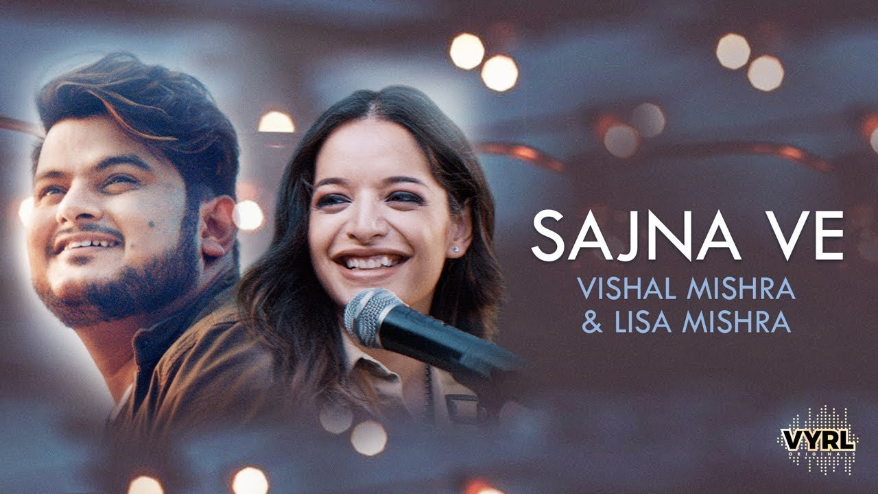 Vishal Mishra ft Lisa Mishra – Sajna Ve