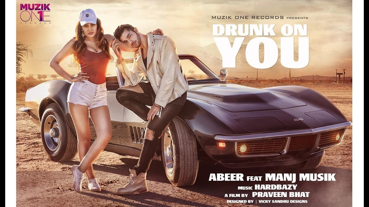 Abeer Arora ft Manj Musik & Hard Bazy – Drunk On You