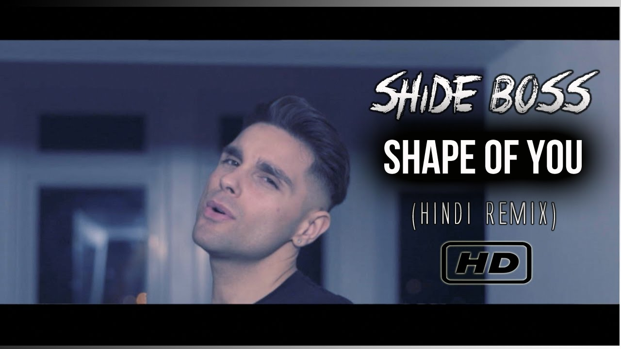 Shide Boss – Shape Of You (Remix)