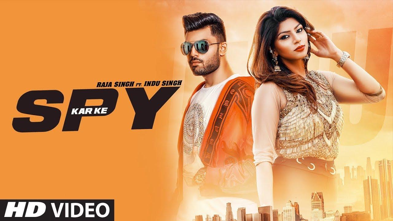 Raja Singh ft Indu Singh & Jaymeet – Spy Kar Ke