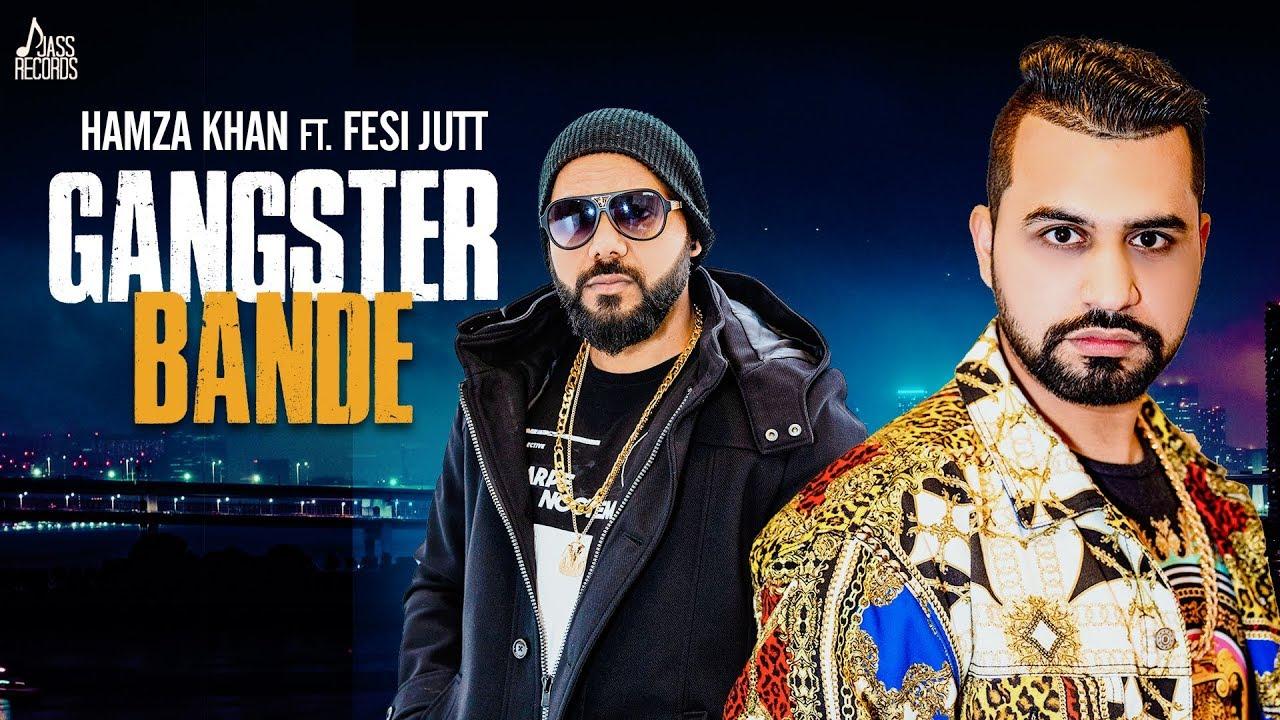 Hamza Khan ft Fesi Jutt & Prince Saggu – Gangster Bande
