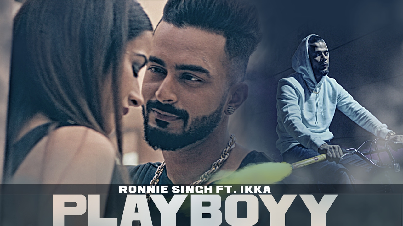 Ronnie Singh ft Ikka & Goldboy – Playboyy