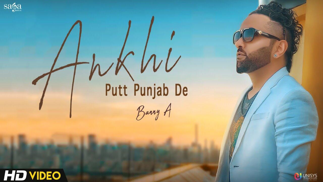 Banny A ft Banka – Ankhi Putt Punjab De