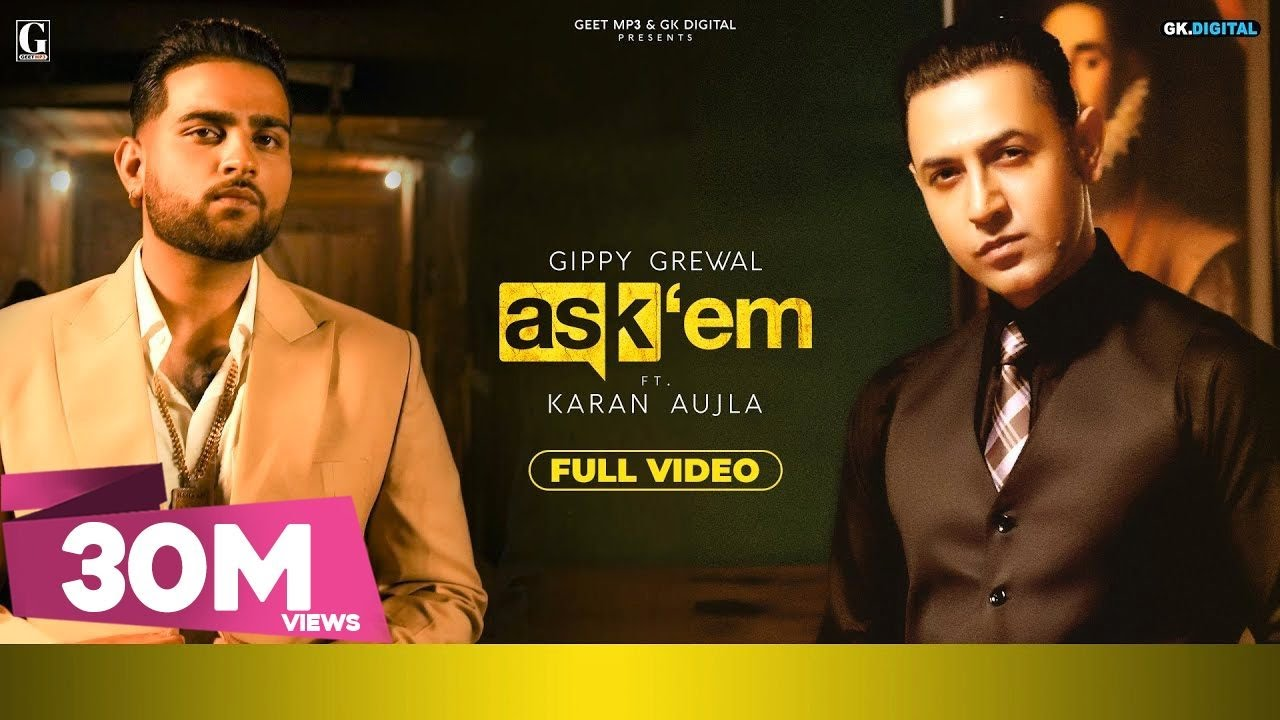 Gippy Grewal ft Karan Aujla & Proof – Ask Them