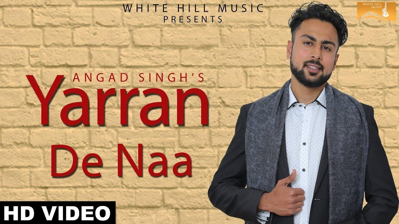 Angad Singh – Yarran De Naa