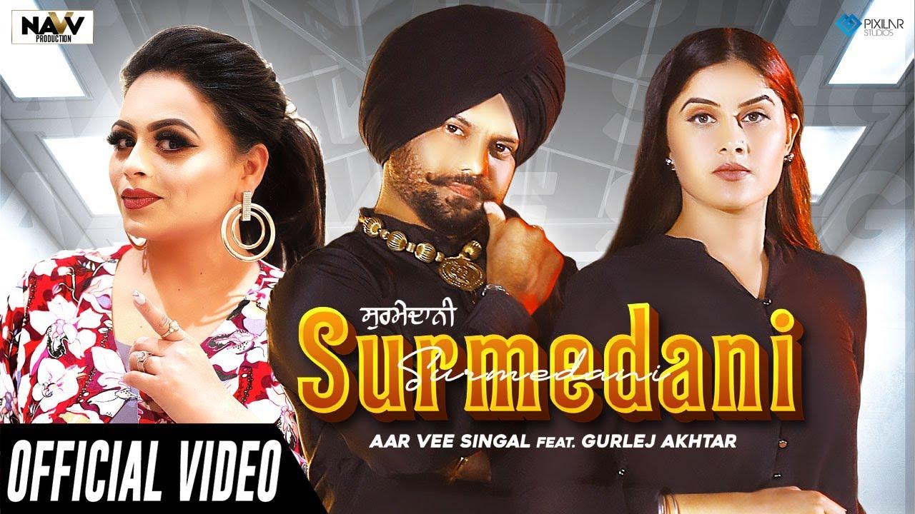 Aar Vee Singal ft Gurlej Akhtar & Music Empire – Surmedani
