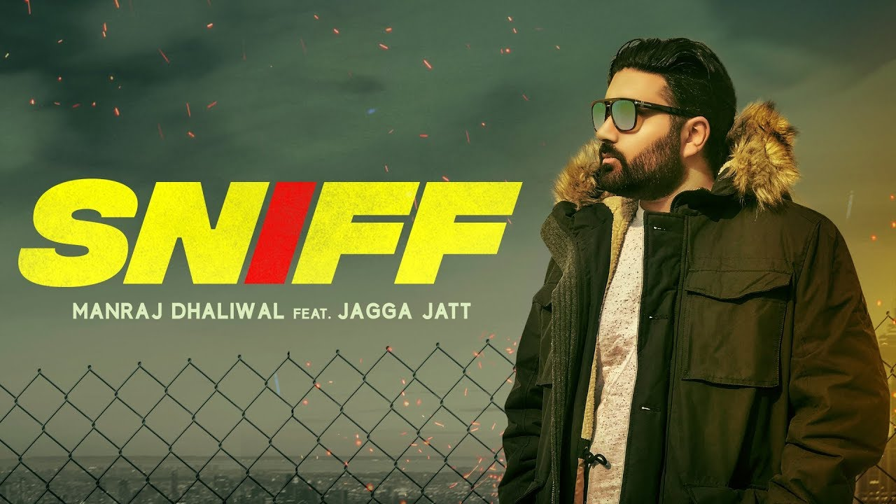 Manraj Dhaliwal ft Jagga Jatt – Sniff