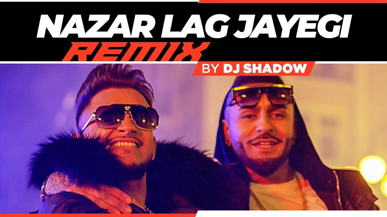 Millind Gaba ft Kamal Raja – Nazar Lag Jayegi (DJ Shadow Dubai Remix)