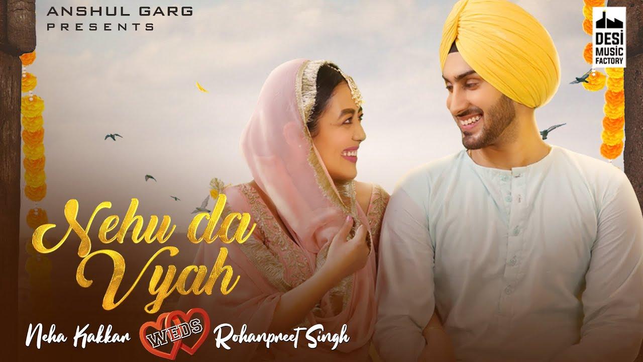 Neha Kakkar & Rohanpreet Singh ft Rajat Nagpal – Nehu Da Vyah