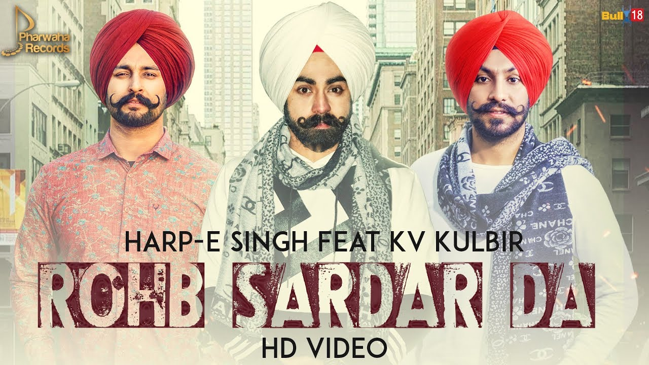 Harp E. Singh ft KV Kulbir – Rohab Sardar Da