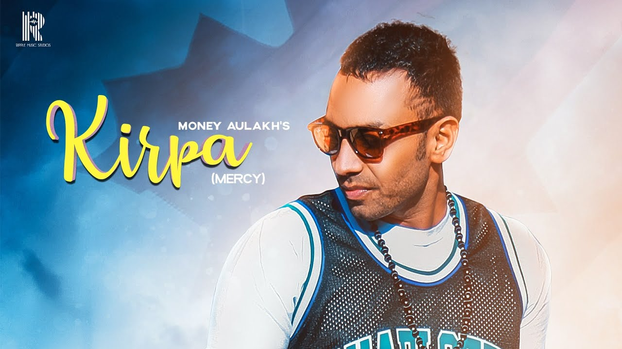 Money Aulakh – Kirpa