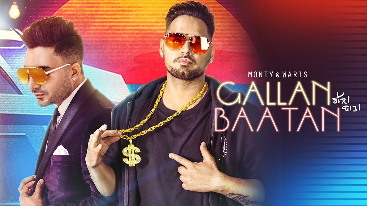 Monty & Waris ft G Guri – Gallan Baatan