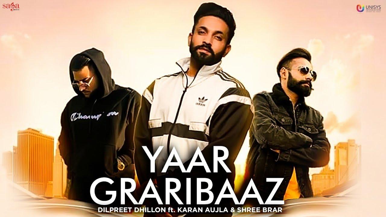 Dilpreet Dhillon ft Karan Aujla, Shree Brar & Desi Crew – Yaar Graribaaz
