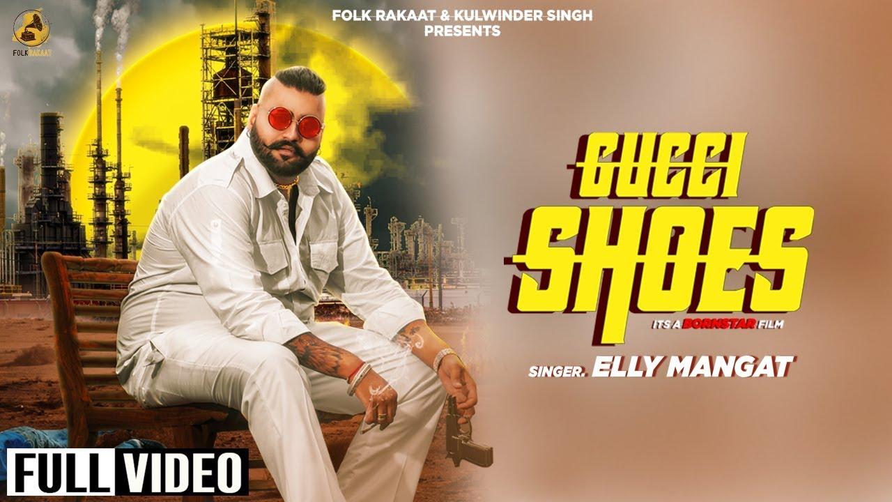 Elly Mangat ft Ravi RBS – Gucci Shoe