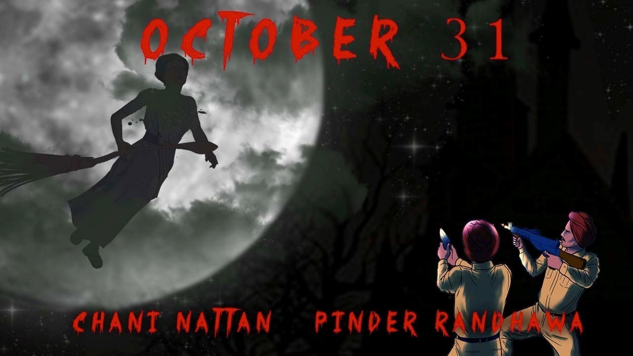 Chani Nattan ft Pinder Randhawa & Gill Saab – October 31
