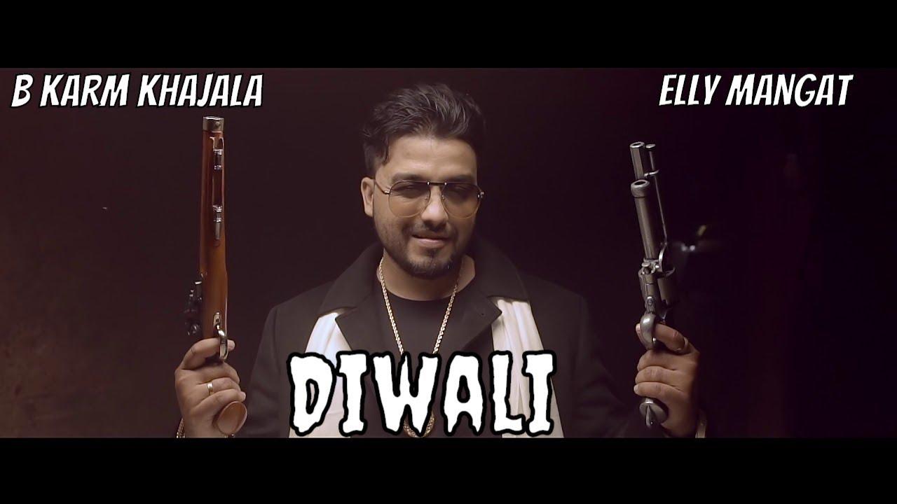 B Karm Khazala ft Elly Mangat – Diwali
