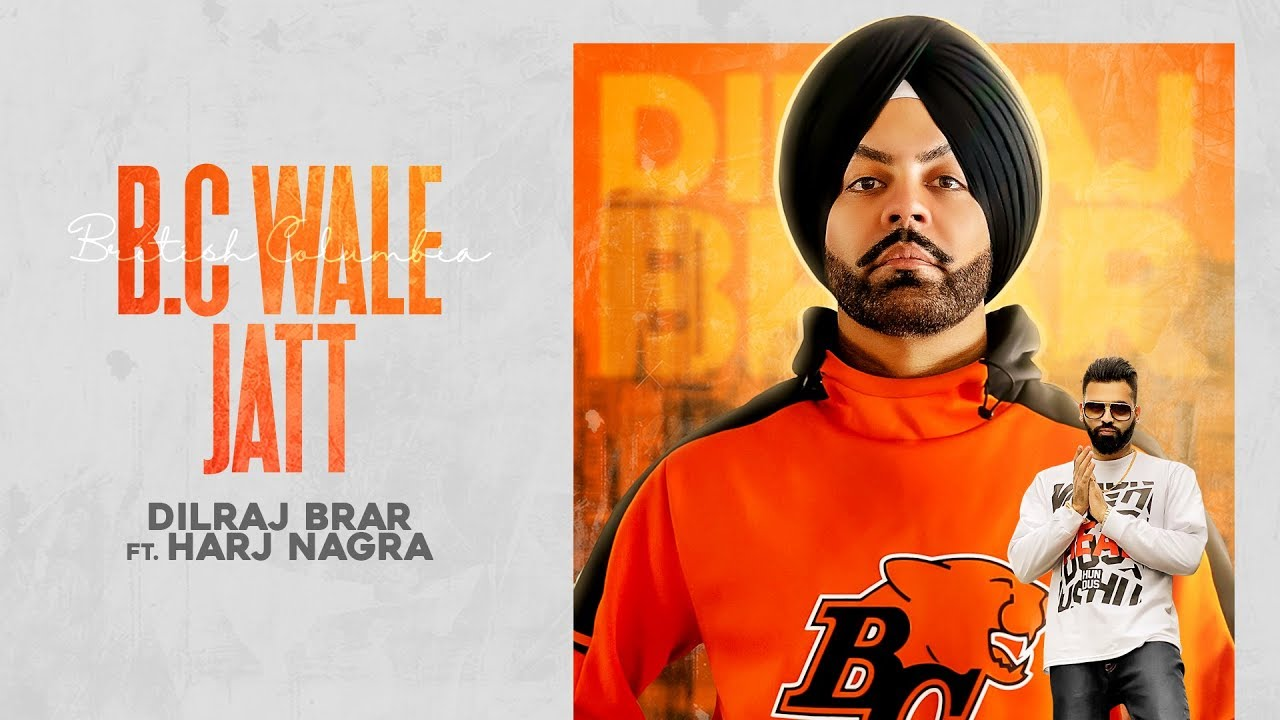 Dilraj Brar ft Harj Nagra – BC Wale Jatt