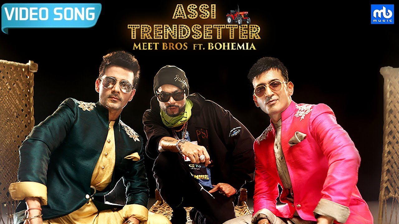 Meet Bros ft Bohemia – Assi Trendsetter