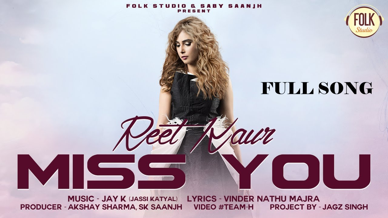 Reet Kaur ft Jay K – Miss You