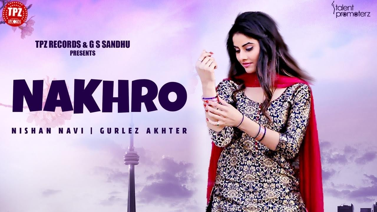 Nishan Navi & Gurlej Akhtar ft Music Empire – Nakhro