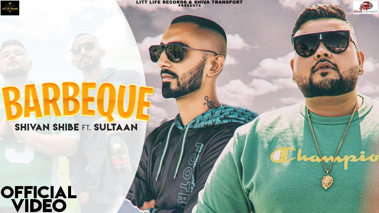 Shivan Shibe ft Sultaan & Gill Saab – Barbeque