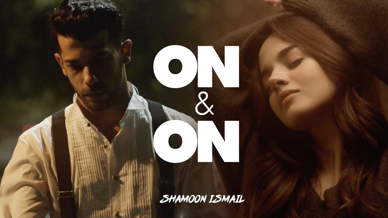 Shamoon Ismail – On & On