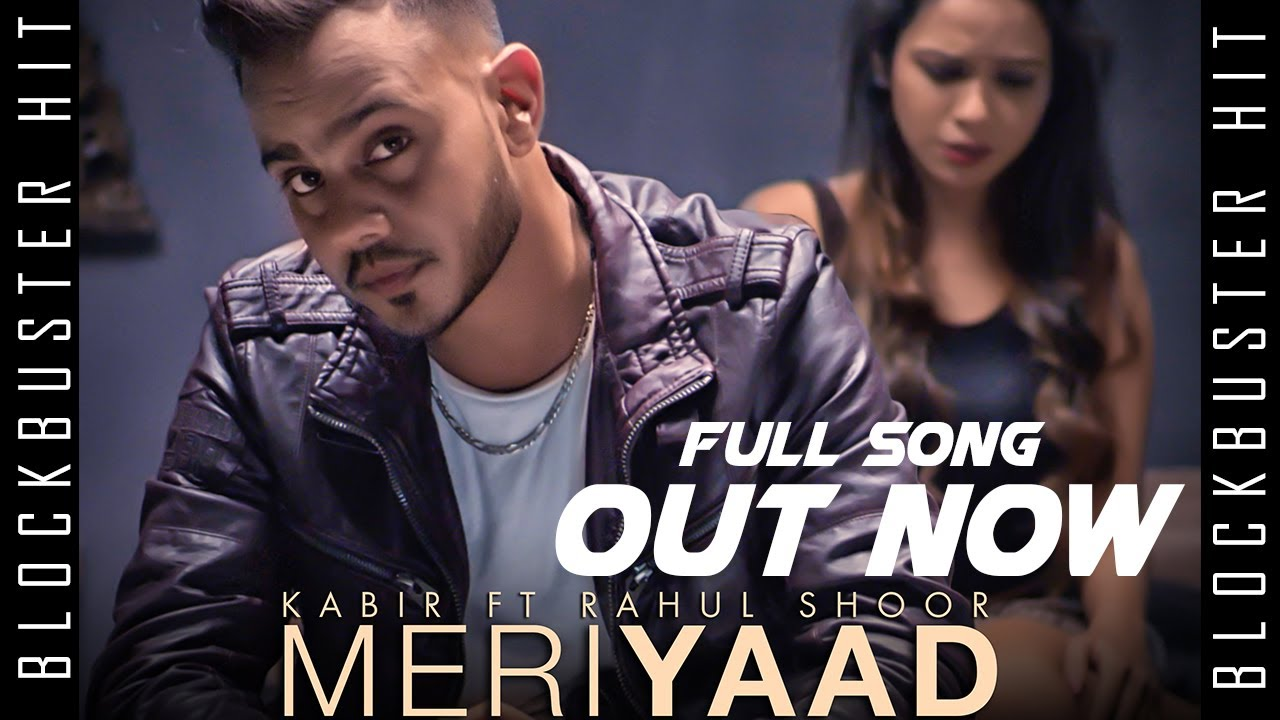 Kabir ft Rahul Shoor – Meri Yaad