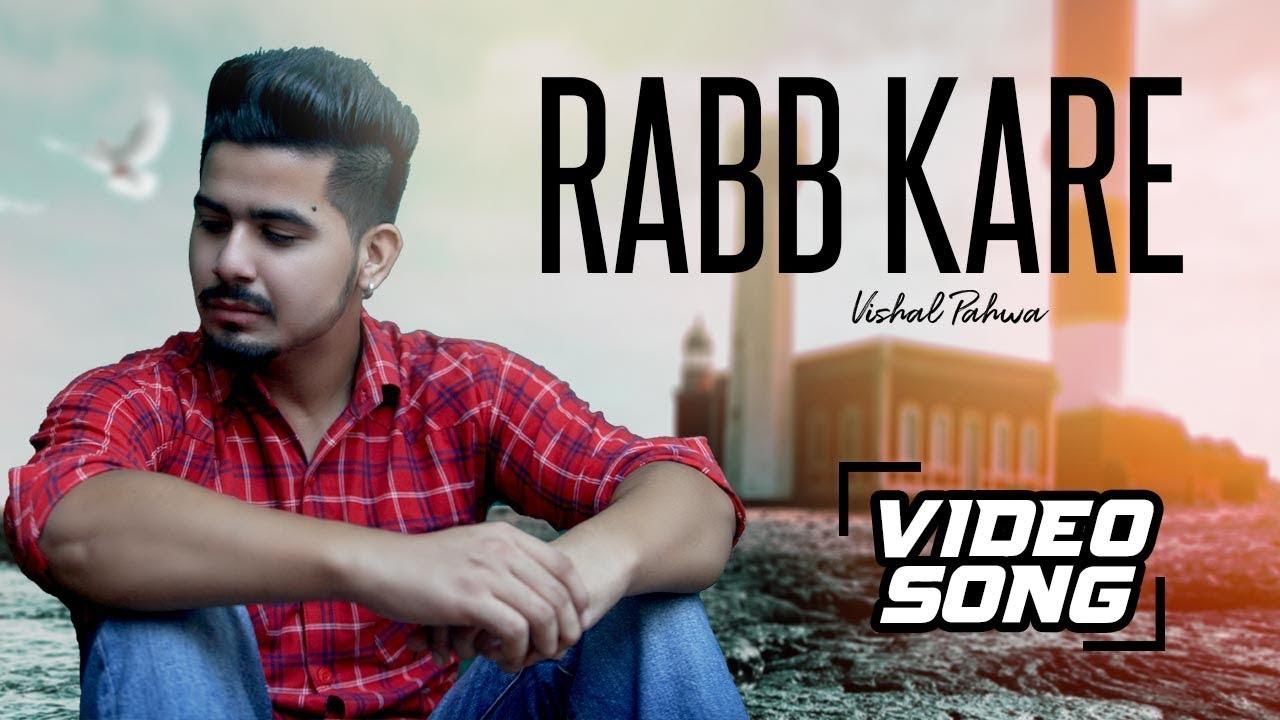Vishal Pahwa ft Lucky Nagra – Rabb Kare