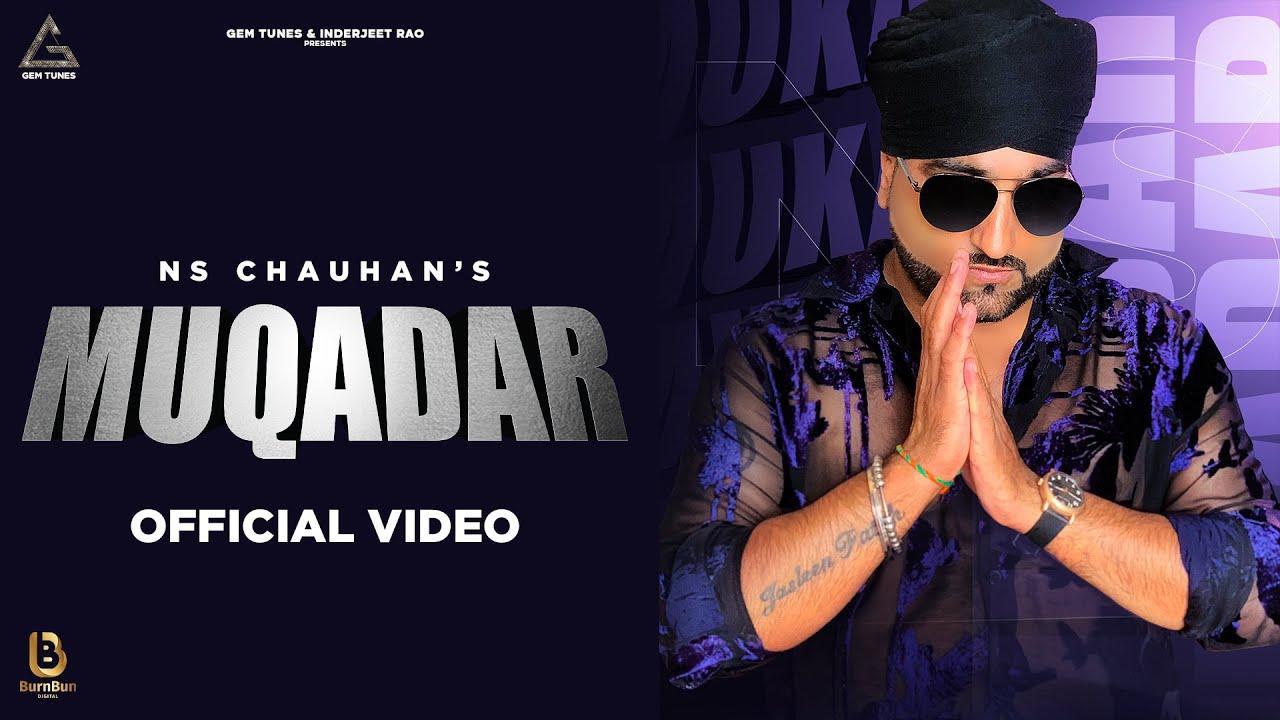 NS Chauhan ft Sound Soulja – Muqadar