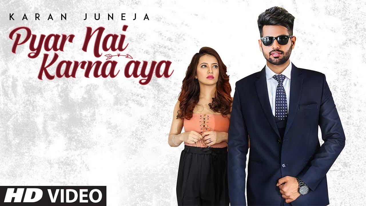 Karan Juneja ft Arpan Bawa – Pyar Nai Karna Aya