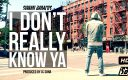 Swami Baracus ft JC Sona – I Don't Really Know Ya