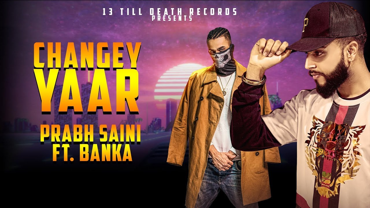 Prabh Saini ft Banka – Changey Yaar