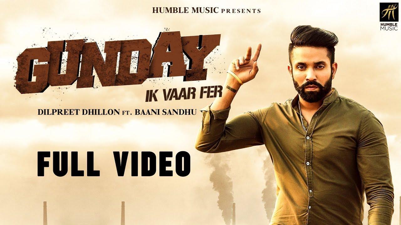 Dilpreet Dhillon ft Baani Sandhu – Gunday Ik Vaar Fer
