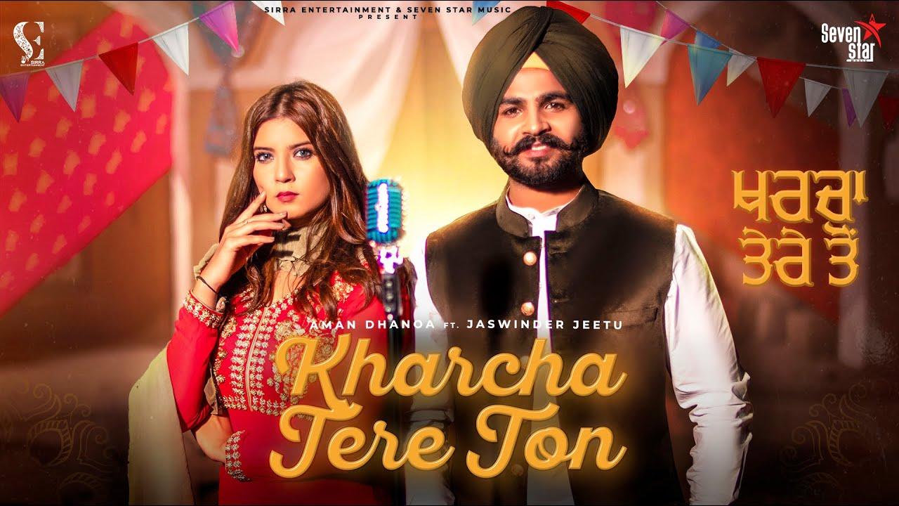 Aman Dhanoa & Jaswinder Jeetu – Kharcha Tere Ton