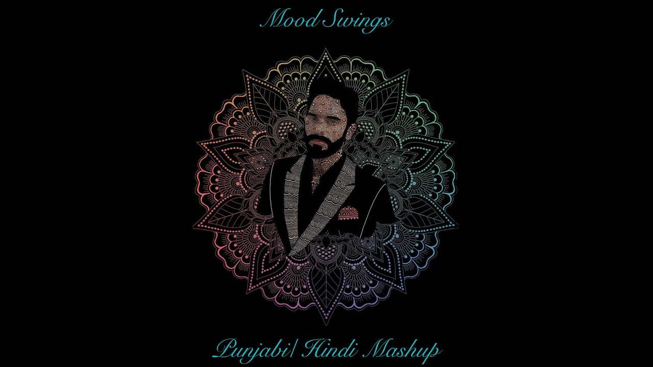 Jagtar – Mood Swings (Mashup)