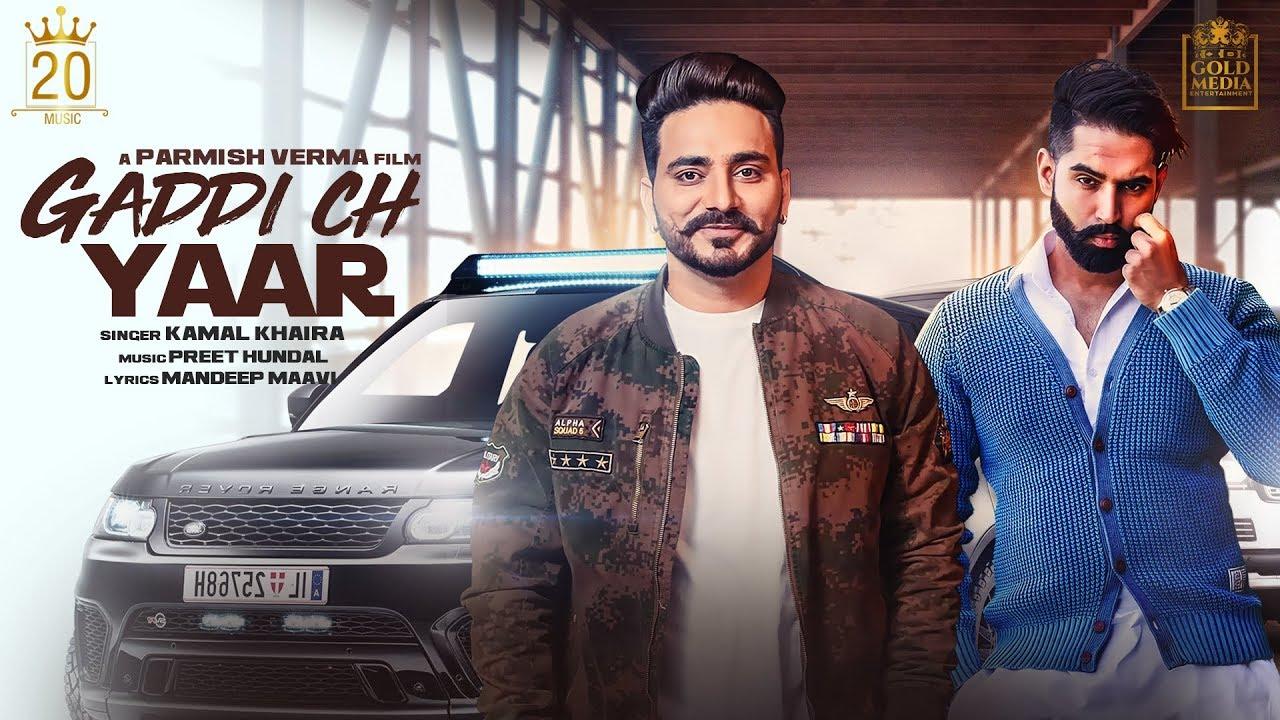Kamal Khaira ft Parmish Verma & Preet Hundal – Gaddi Ch Yaar