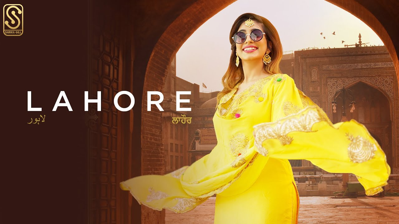 Sarika Gill ft Laddi Gill – Lahore