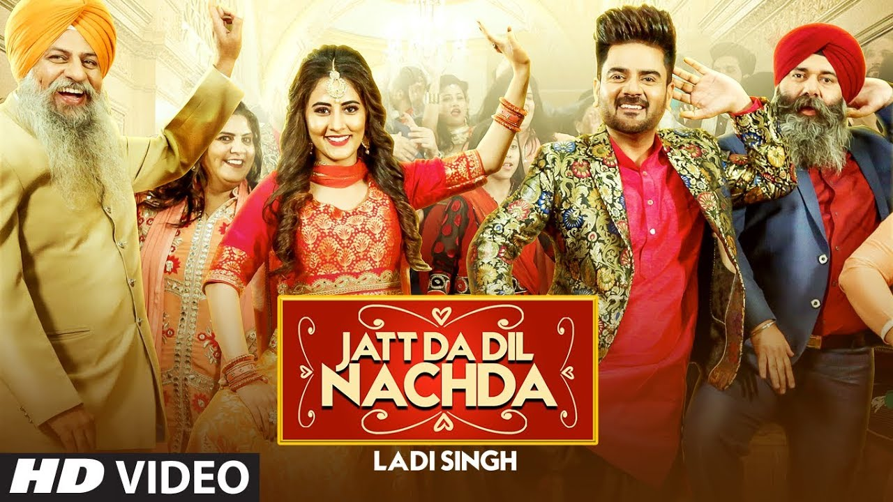 Ladi Singh ft Rox A – Jatt Da Dil Nachda