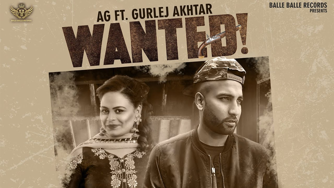 AG ft Gurlej Akhtar & Music Empire – Wanted