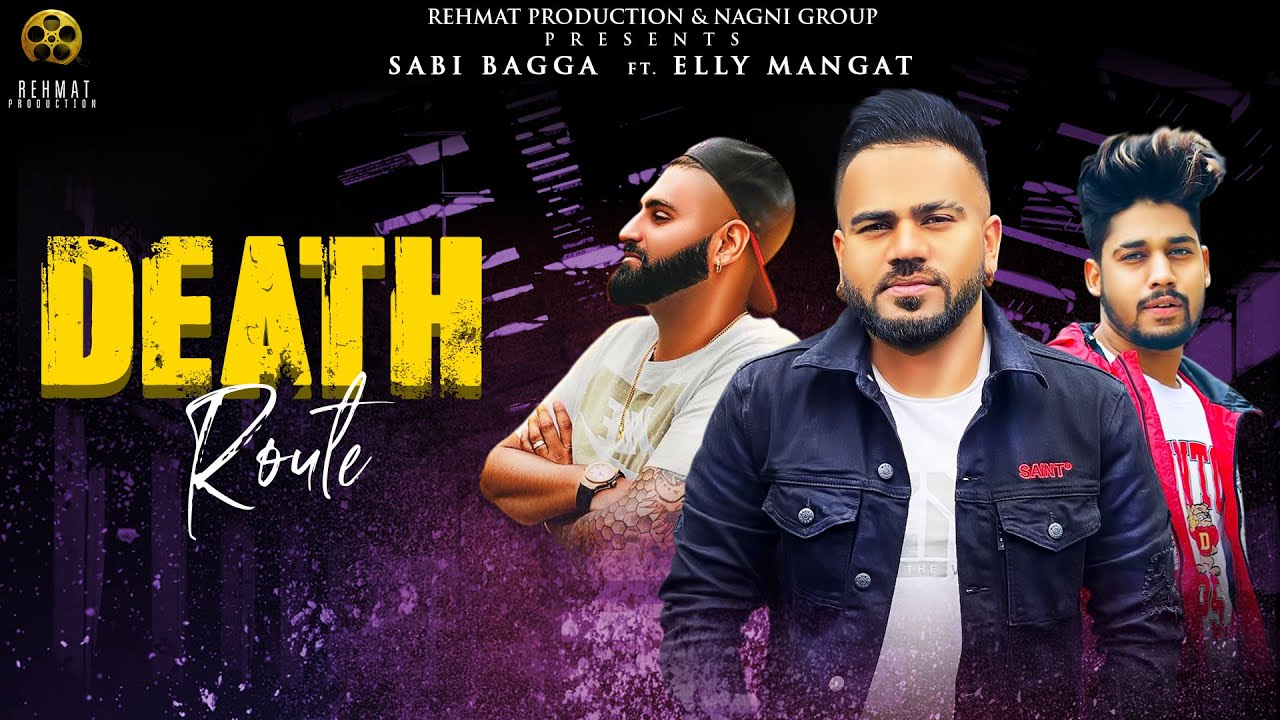Sabi Bagga ft Elly Mangat & Raja Game Changerz – Death Route