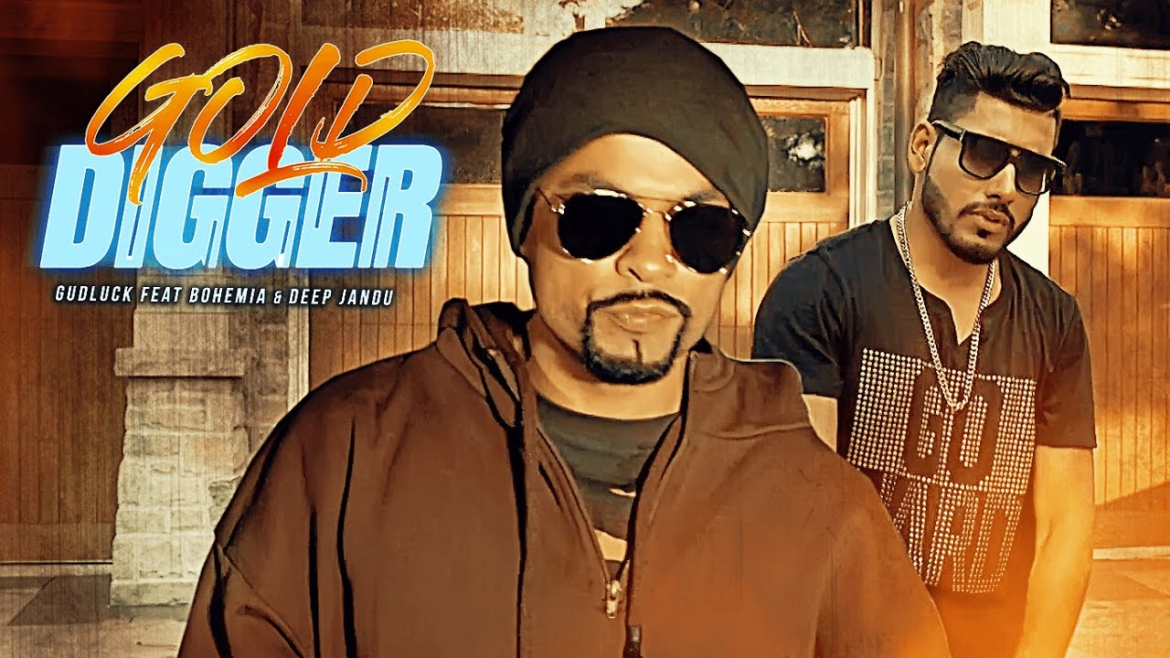 Gud Luck ft Bohemia & Deep Jandu – Gold Digger