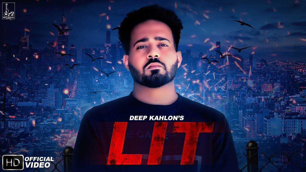 Deep Kahlon ft DJ Flow – Lit